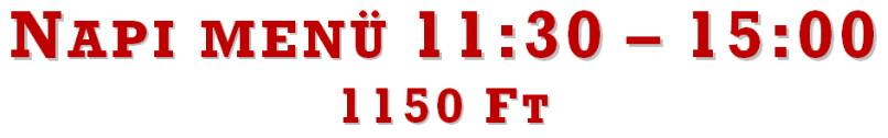 Vörös Postakocsi Étterem. Napi menü 11:30-15:00. Ebed. Ebedmenü. 1150 Ft